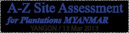 A-Z Site Assessment for Plantations MYANMAR,