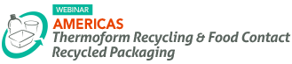 Americas Thermoform Recycling and Food Contact Recycled Packaging,