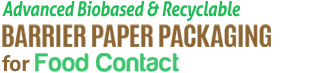 Advanced Biobased & Recyclable Barrier Paper Packaging for Food Contact,