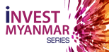 Invest Myanmar Series
